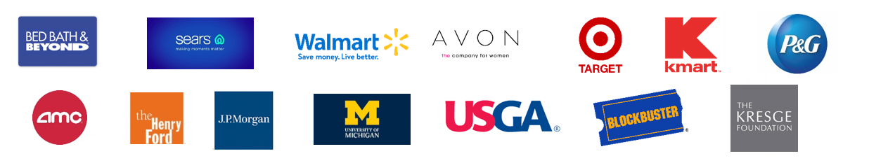 Schwartz Projects Clients and Customers including Bed Bath and Beyond, Sears, Walmart, Avon, Target, Kmart, P and G, AMC, The Henry Ford Museum, JP Morgan, University of Michigan, USGA, Blockbuster Video, The Kresge Foundation